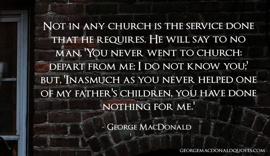 Not In Any Church George Macdonald Quotes User Rated Quotes In