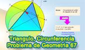 Problema de Geometría 67: Triangulo, Circunferencia Circunscrita, Cuerda, Punto Medio, Cuadrilátero Inscriptible.