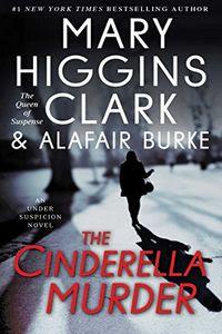 The Cinderella Murder by Mary Higgins ClarkandAlafair Burke
