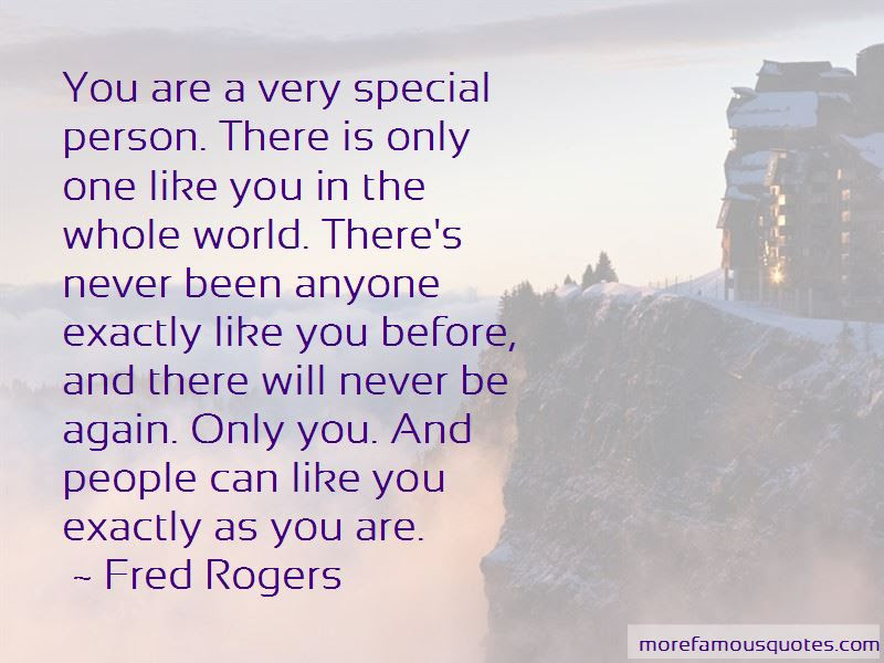 Quotes About Very Special Person Top 42 Very Special Person Quotes