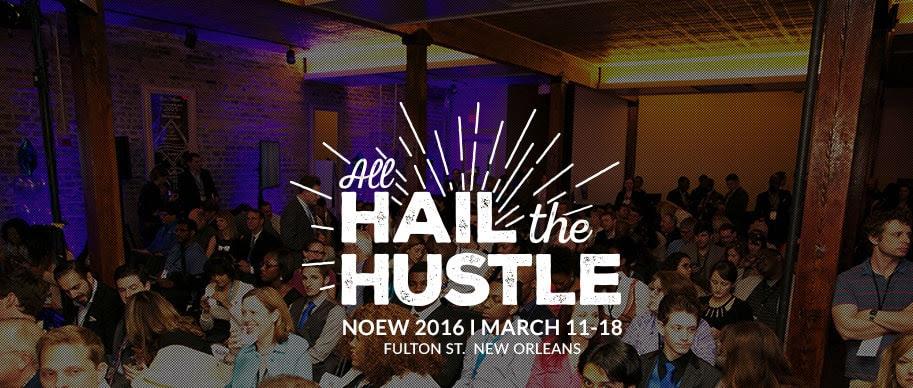 NOEW - New Orleans Entrepreneur Week - runs March 11-18, 2016