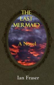 The Last Mermaid by Ian Fraser