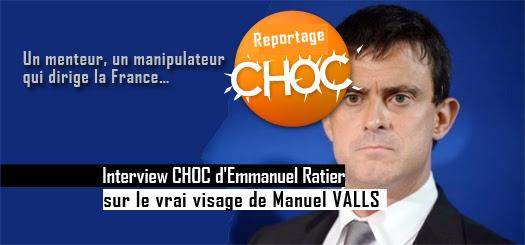 Interview CHOC d'Emmanuel Ratier sur le vrai visage de Manuel VALLS