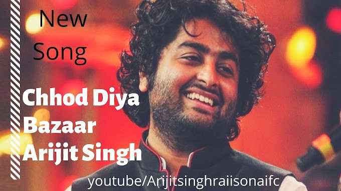 Chhod Diya Full Song | Bazaar | Arijit Singh | Saif Ali Khan - Arijit Singh Lyrics