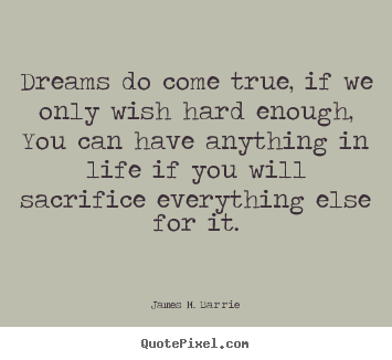 Life Quote Dreams Do Come True If We Only Wish Hard Enough