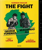 Norman Mailer. Neil Leifer. Howard Bingham. The Fight