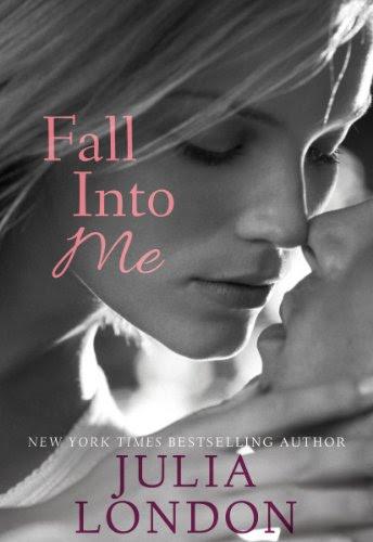 Fall into Me (An Over the Edge Novel) by Julia London