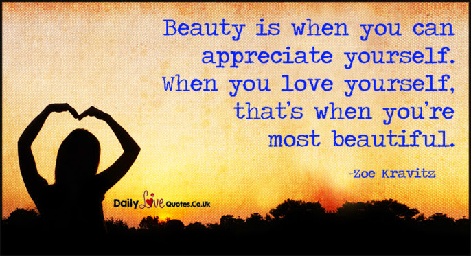 Beauty Is When You Can Appreciate Yourself When You