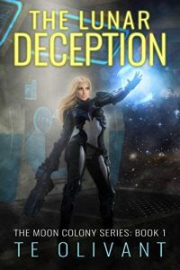 The Lunar Deception by T.E. Olivant