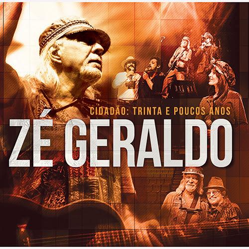 CD Zé Geraldo - Cidadão:Trinta e Poucos Anos