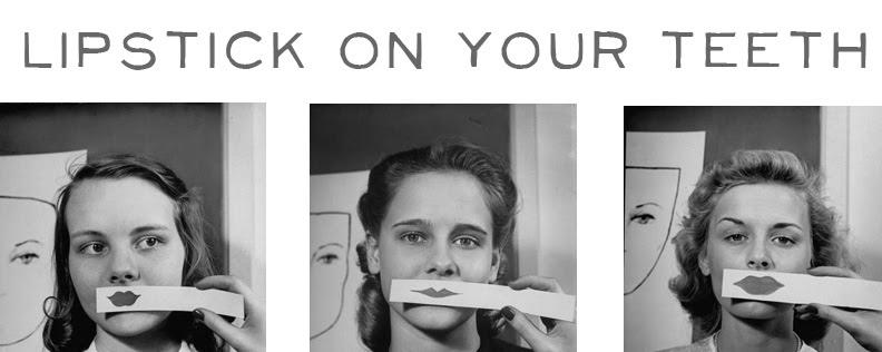 Lipstick on Your Teeth