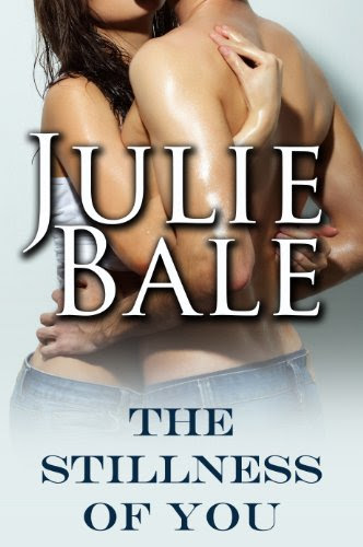 The Stillness Of You (Beautifully Damaged) by Julie Bale