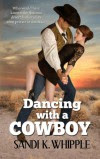 Dancing With A Cowboy - Sandi K Whipple