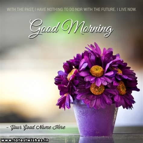 Good morning with flowers quotes name pix