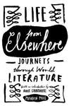 Life from Elsewhere: Journeys Through World Literature