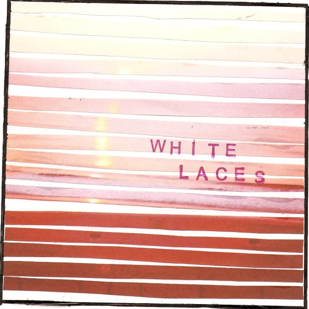 White Laces -- White Laces EP
