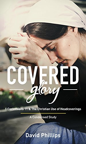 Covered Glory: 1st Corinthians 11 & The Christian Use of Headcoverings