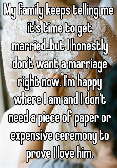My family keeps telling me it's time to get married..but I