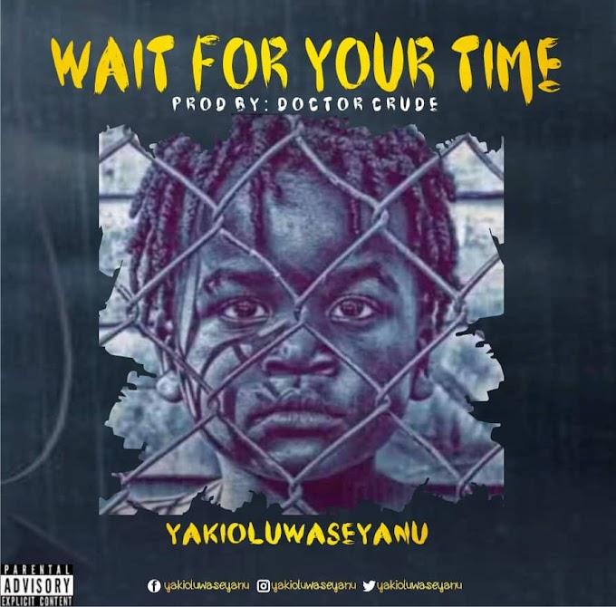 Music Mp3: Yakioluwaseyanu - Wait For Your Time