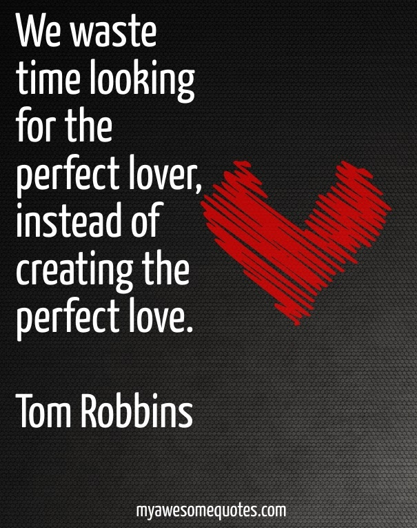 Tom Robbins Quote About Love Awesome Quotes About Life