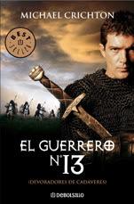 Portada de El guerrero nº 13 de Michael Crichton, en la que aparece Antonio Banderas como Ibn Fadlan como fotograma de la película homónima.