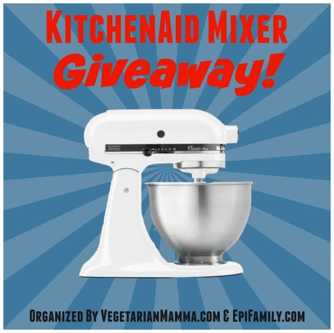 KitchenAid Mixer Giveaway @vegetarianmamma.com @epifamily