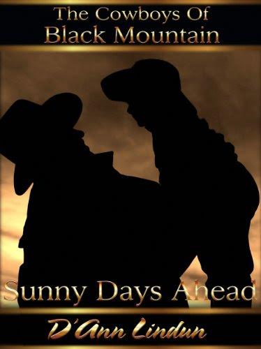 Sunny Days Ahead (The Cowboys of Black Mountain) by D'Ann Lindun