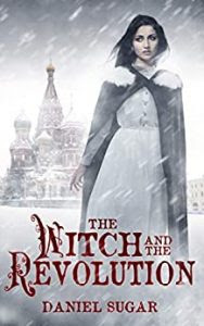 The Witch and the Revolution by Daniel Sugar