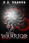 Blood Warrior (The Alexa Montgomery Saga, #1)
