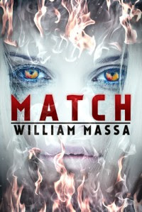 Match: A Supernatural Thriller - William Massa