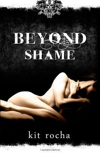 Beyond Shame: Beyond, Book One by Kit Rocha