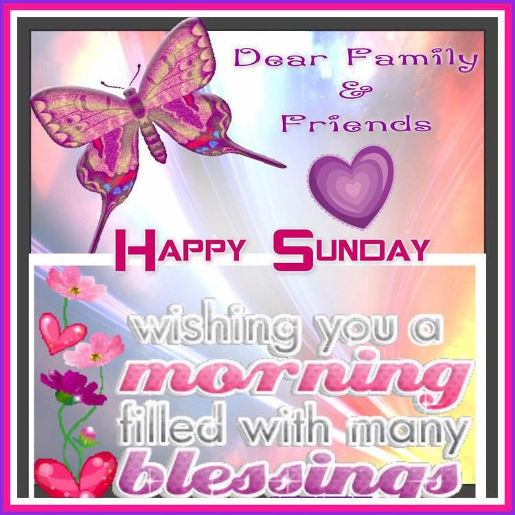 Dear Facebook Family And Friends Wishing You A Blessed Sunday Moring