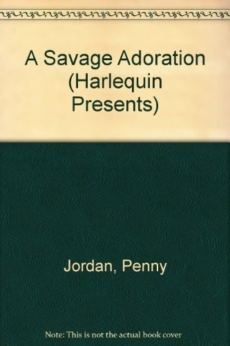 Sigvard Felix: A Savage Adoration (Harlequin Presents, No 1057) by