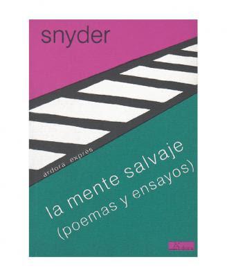 La mente salvaje. Gary Snyder. 2000