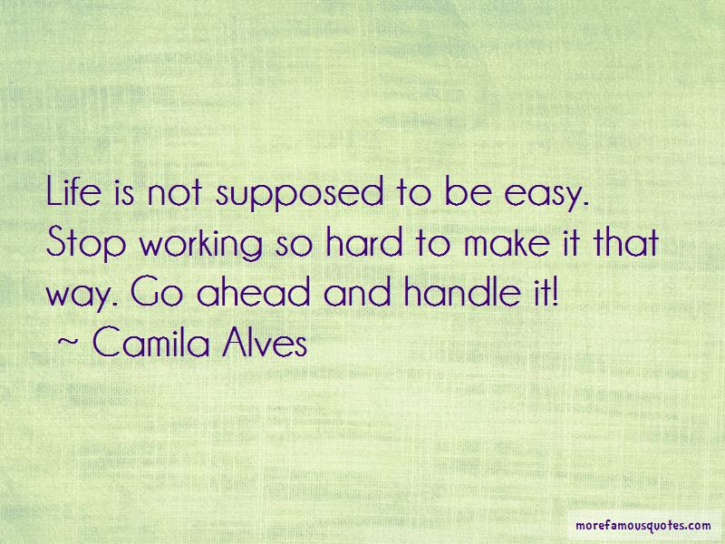 Life Is Not Supposed To Be Easy Quotes Top 8 Quotes About Life Is