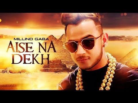 Aise Na Dekh Full Lyrics | Millind Gaba