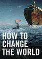 How to Change the World | filmes-netflix.blogspot.com