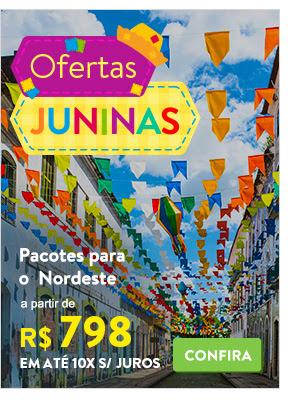 Ofertas Juninas. Pacotes para o Nordeste a partir de 798 reais.