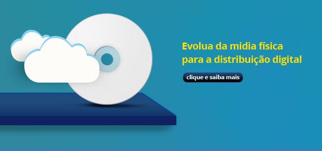 Evolua da midia física para a distribuição digital