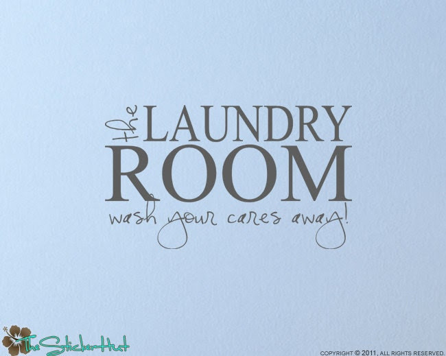 The Laundry Room Wash Your Cares Away Home Decor by thestickerhut