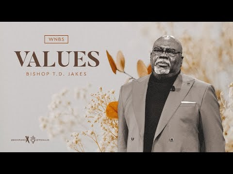 Values - Bishop T.D. Jakes