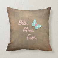 Best Mom Ever Throw Pillows