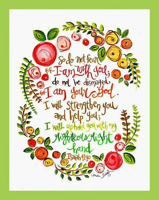 photo Do not be afraid i am with you. isaiah 41.1 edited printer sharper green border_zpsydfk7buo.jpg