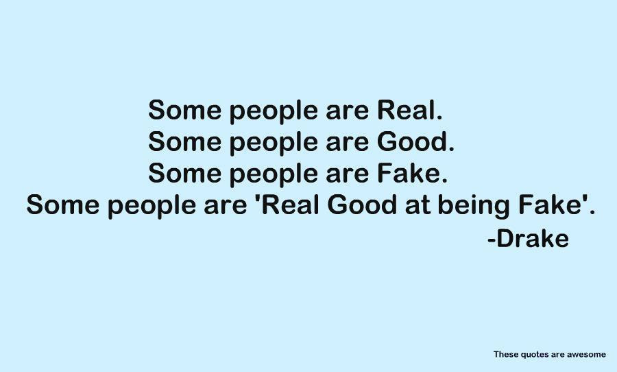 Quotes About Real And Fake 90 Quotes
