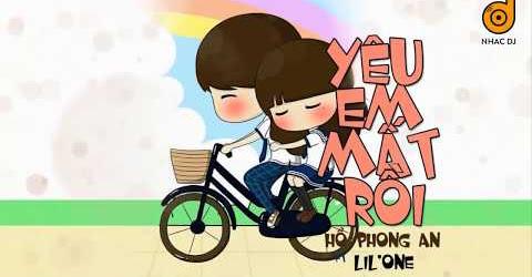 Yêu Em Mất Rồi - Hồ Phong An ft. Lil'One [ Mv Lyrics ]