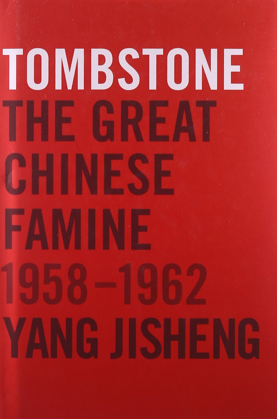 http://www.amazon.com/Tombstone-Great-Chinese-Famine-1958-1962/dp/0374277931