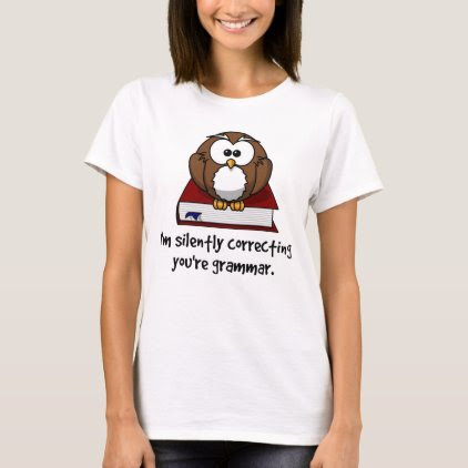 I'm Silently Correcting Your Grammar Wise Owl T-Shirt