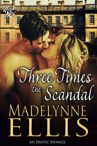 Three Times the Scandal by Madelynne Ellis