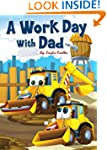 A Work Day With Dad (Kids Books and C...