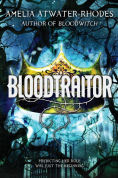Title: Bloodtraitor (Book 3), Author: Amelia Atwater-Rhodes